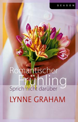 Romantischer Frühling - Sprich nicht darüber