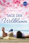 Vergrößerte Darstellung Cover: Tage der Wildblumen. Externe Website (neues Fenster)