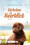 Vergrößerte Darstellung Cover: Körbchen mit Meerblick. Externe Website (neues Fenster)