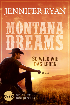 Montana Dreams - So wild wie das Leben