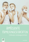 Amüsante Familiengeschichten