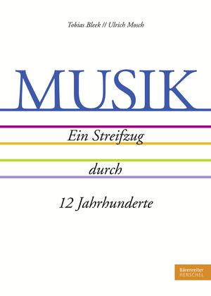 Musik. Ein Streifzug durch 12 Jahrhunderte