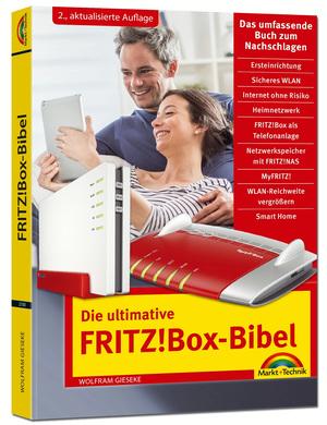 Die ultimative FRITZ!Box Bibel - Das Praxisbuch 2. aktualisierte Auflage - mit vielen Insider Tipps und Tricks - komplett in Farbe