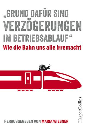 """""""Grund dafür sind Verzögerungen im Betriebsablauf"""" - Wie die Bahn uns alle irre macht"""