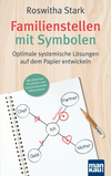 Familienstellen mit Symbolen. Optimale systemische Lösungen auf dem Papier entwickeln