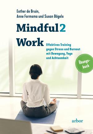 Mindful2Work - Das Übungsbuch