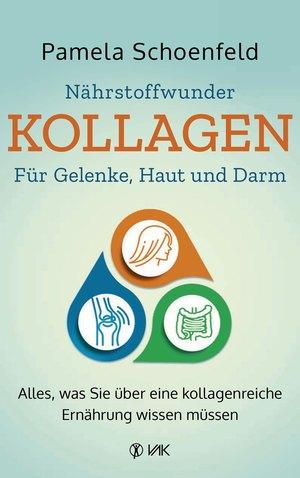 Nährstoffwunder Kollagen - Für Gelenke, Haut und Darm