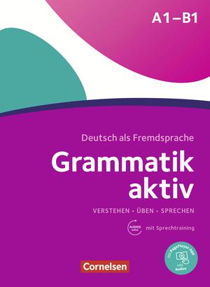 Grammatik aktiv Üben, Hören, Sprechen A1-B1