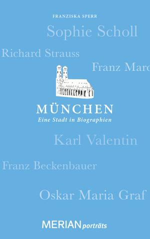 München. Eine Stadt in Biographien