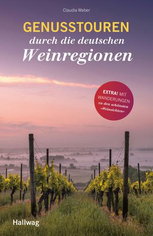 Genusstouren durch die deutschen Weinregionen