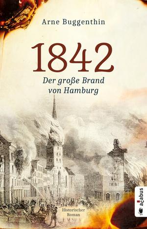 1842. Der große Brand von Hamburg