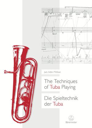 The Techniques of Tuba Playing / Die Spieltechnik der Tuba