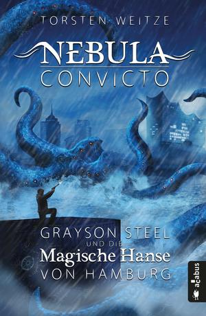 Grayson Steel und die Magische Hanse von Hamburg