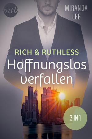 Rich & Ruthless - Hoffnungslos verfallen (3in1)