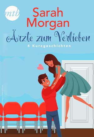 Sarah Morgan - Ärzte zum Verlieben