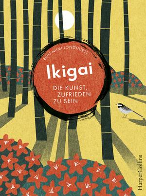 Ikigai - Die Kunst, zufrieden zu sein