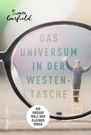 Das Universum in der Westentasche - Die große Welt der kleinen Dinge