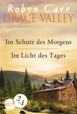 Grace Valley: Im Schutz des Morgens / Im Licht des Tages