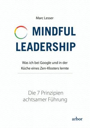 Mindful Leadership - die 7 Prinzipien achtsamer Führung