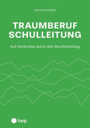 Traumberuf Schulleitung? (E-Book)