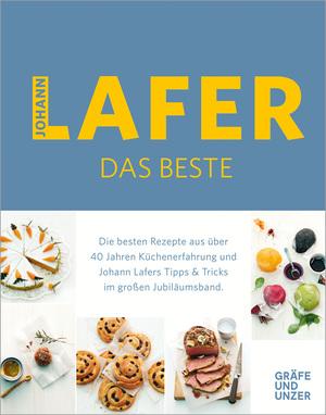 Johann Lafer - Das Beste: Meine 30 Lieblingsrezepte