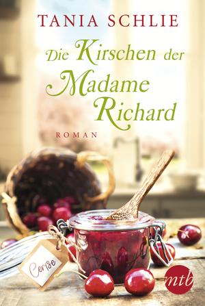 ¬Die¬ Kirschen der Madame Richard