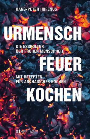 Urmensch, Feuer, Kochen - eBook