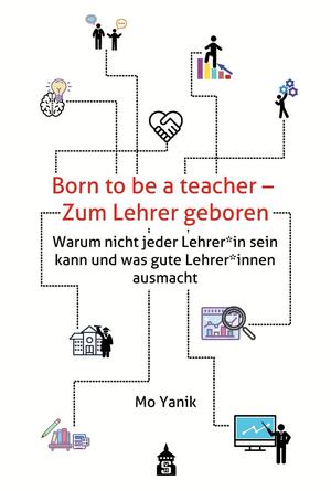Born to be a teacher - Zum Lehrer geboren