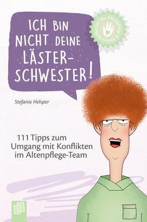 Kleine Helfer für die Altenpflege: Ich bin nicht deine Lästerschwester!