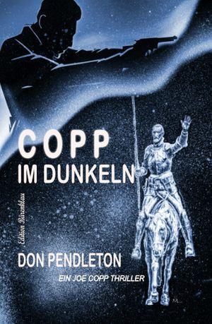 Copp im Dunkeln: Ein Joe Copp Thriller