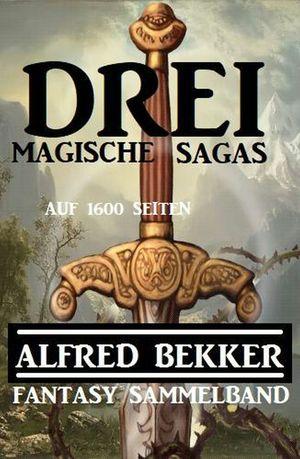 Drei magische Sagas auf 1600 Seiten: Fantasy Sammelband