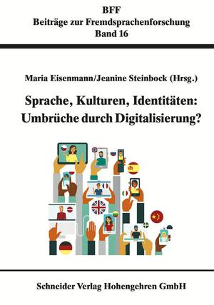 Sprache, Kulturen, Identitäten: Umbrüche durch Digitalisierung?