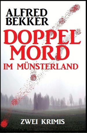 Doppelmord im Münsterland: Zwei Krimis