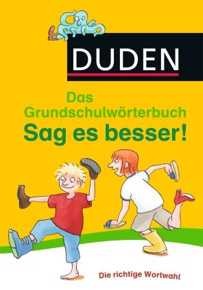 Das Grundschulwörterbuch - Sag es besser!