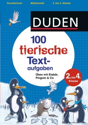 100 tierische Textaufgaben 2. bis 4. Klasse