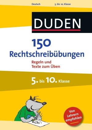 150 Rechtschreibübungen, 5. bis 10. Klasse