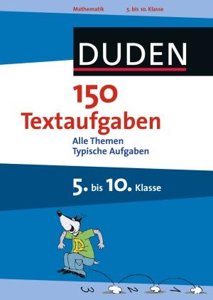 150 Textaufgaben, 5. bis 10. Klasse
