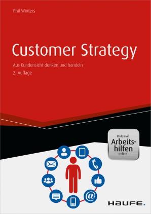 Customer Strategy - Aus Kundensicht denken und handeln