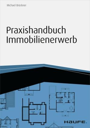 Praxishandbuch Immobilienerwerb