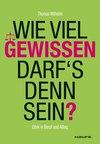 Vergrößerte Darstellung Cover: Wie viel Gewissen darf's denn sein?. Externe Website (neues Fenster)