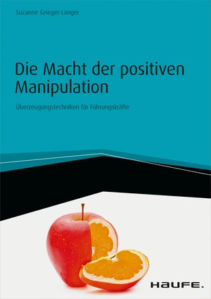 Die Macht der positiven Manipulation