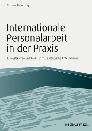 Internationale Personalarbeit in der Praxis