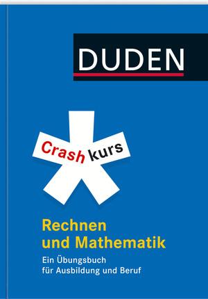 Crashkurs Rechnen und Mathematik