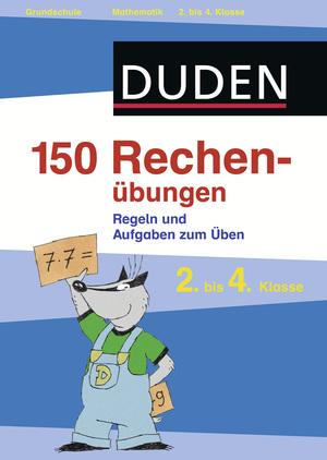 150 Rechenübungen - 2. bis 4. Klasse