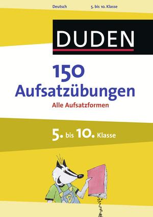 150 Aufsatzübungen, 5. bis 10. Klasse