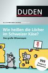 Wie heißen die Löcher im Schweizer Käse?