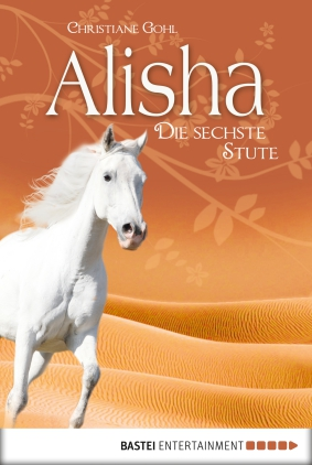 Alisha, die sechste Stute