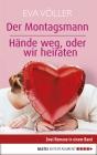 Vergrößerte Darstellung Cover: Der Montagsmann & Hände weg oder wir heiraten. Externe Website (neues Fenster)
