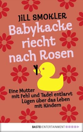 Babykacke riecht nach Rosen