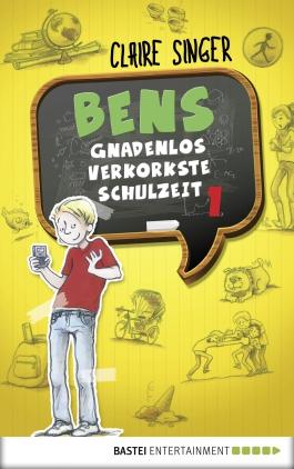 Bens gnadenlos verkorkste Schulzeit